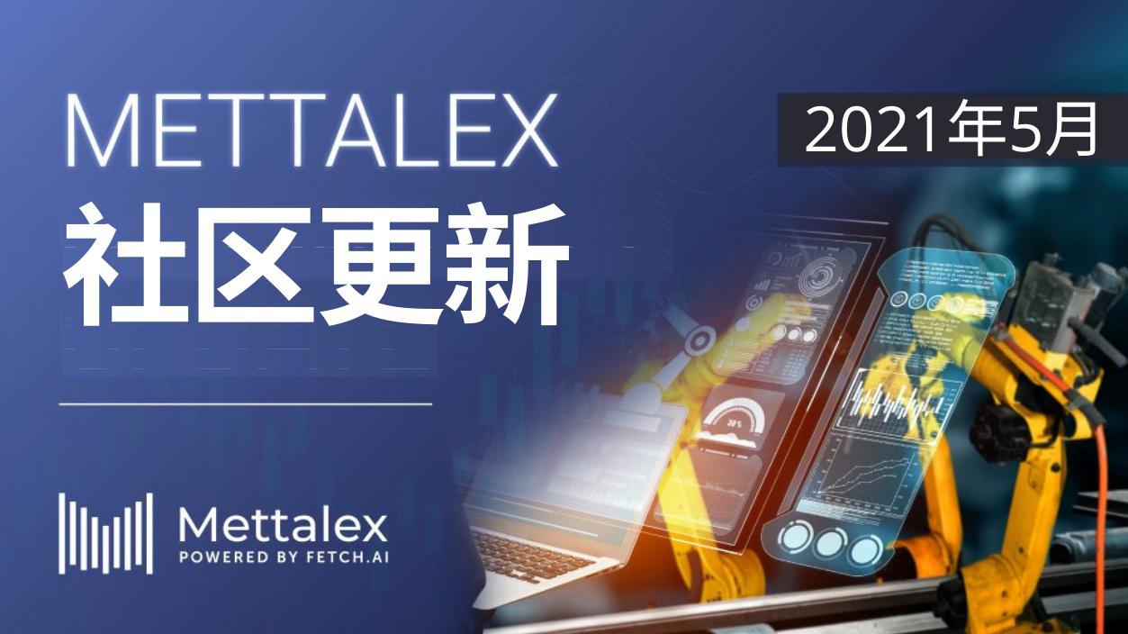 https://mettalex.com/wp-content/uploads/Mettalex-Community-Update-May-2021-scaled.jpg
