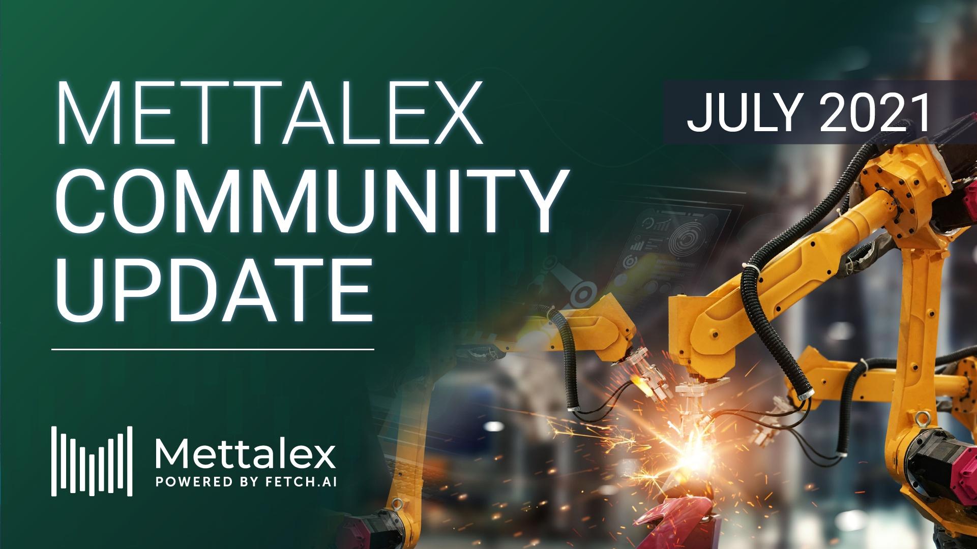 https://mettalex.com/wp-content/uploads/Mettalex-Community-Update-July-2021.jpg