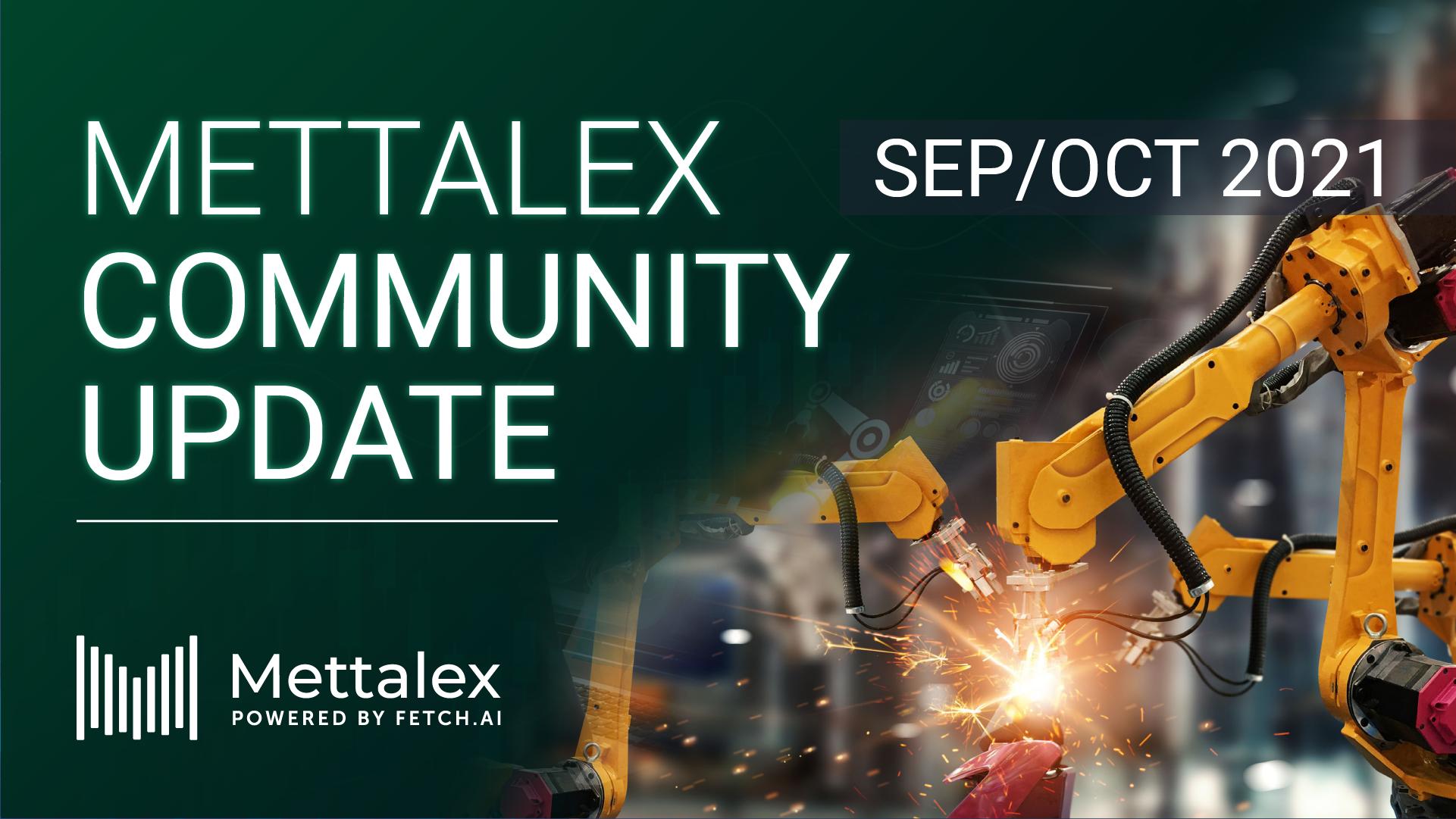 https://mettalex.com/wp-content/uploads/Mettalex-Community-Update-Sep-Oct-2021.png