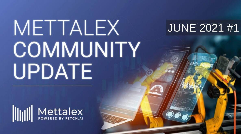 Mettalex Community Update | May 24 – June 6 | Mettalex